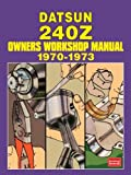 DATSUN 240Z 1970-1973 Owners Workshop Manual