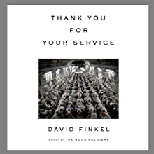 Thank You for Your Service Audiobook by David Finkel Narrated by Arthur Bishop