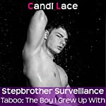 Step Surveillance: Taboo: The Boy I Grew Up With, Book 5 | Candi Lace