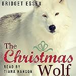 The Christmas Wolf   Bridget Essex