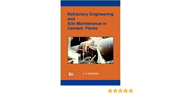 Amazon refractory engineering and kiln maintenance in cement amazon refractory engineering and kiln maintenance in cement plants 9788188305001 jp saxena books fandeluxe Gallery