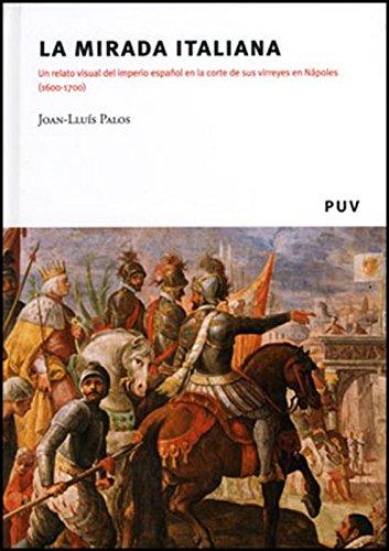 La mirada italiana: Un relato visual del imperio español en la corte de sus virreyes