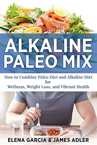 Amazon alkaline paleo mix how to combine paleo diet and alkaline paleo mix how to combine paleo diet and alkaline diet for wellness weight forumfinder