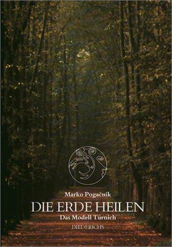 Read Online Die Erde heilen. Das Modell Türnich. pdf