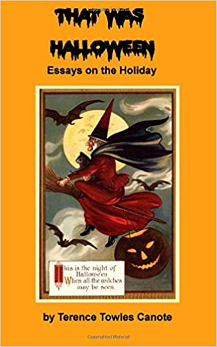 Essays About English Language That Was Halloween Essays On The Holiday Terence Towles Canote   Amazoncom Books Health Is Wealth Essay also Gay Marriage Essay Thesis That Was Halloween Essays On The Holiday Terence Towles Canote  Apa Format Essay Example Paper