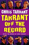 Tarrant off the Record, Chris Tarrant, 0006530230