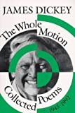 img - for The Whole Motion: Collected Poems, 1945 1992 (Wesleyan Poetry Series) book / textbook / text book