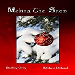 Melting the Snow | Lindsey Gray,Michele Richard