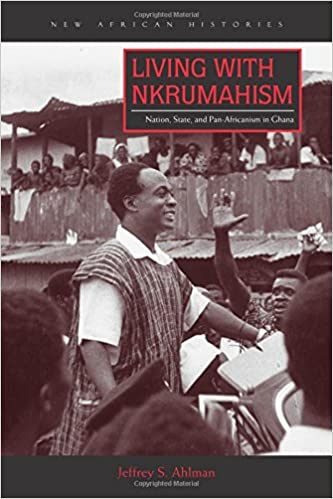 "Afbeeldingsresultaat voor ""Living with Nkrumahism: Nation, State, and Pan-Africanism in Ghana"""