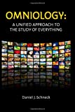 Omniology - A Unified Approach to the Study of Everything, Daniel Schneck, 1463790414