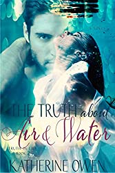 The Truth About Air & Water - Book 2 (Truth In Lies)