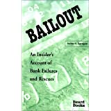 Bailout: An Insider's Account of Bank Failures and Rescues