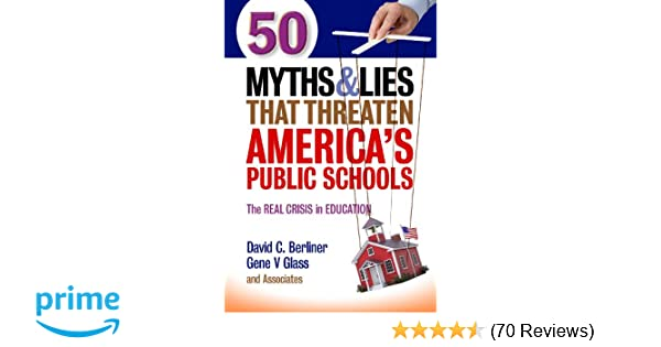 50 Myths and Lies That Threaten America's Public Schools: The Real