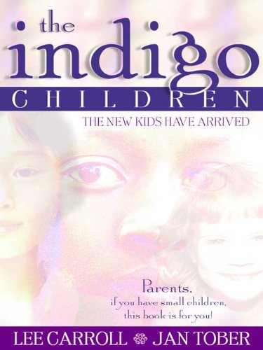 The Indigo Children The New Kids Have Arrived Kindle Edition By