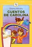 img - for Cuentos de Carolina (Spanish Edition) book / textbook / text book