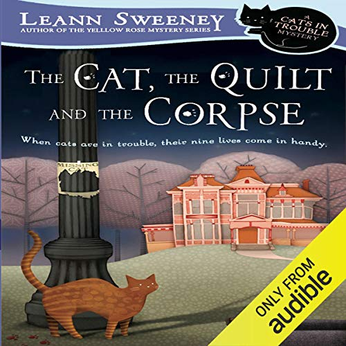 The Cat, the Quilt, and the Corpse: A Cats in Trouble Mystery, Book 1 ()