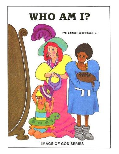 Who Am I?: Pre-School Workbook B (Image of God)