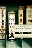 A Student of Living Things, Susan Richards Shreve, 0670037583