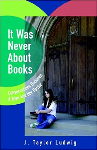 It Was Never about Books: Conversations Between a Teen and Her Pastor