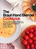 The Braun Hand Blender Cookbook, Joie Warner, 014046851X