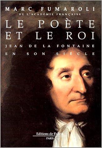 Livre LE POETE ET LE ROI. Jean de la Fontaine en son siècle pdf epub