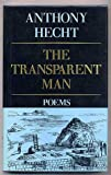 The Transparent Man, Anthony Hecht, 0394585062