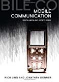 Mobile Phones and Mobile Communication (DMS - Digital Media and Society) 1st Edition by Ling, Rich; Donner, Jonathan published by Polity Hardcover