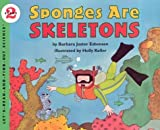 Sponges Are Skeletons (Let's-Read-and-Find-Out Science 2)