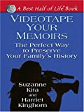 Videotape Your Memoirs, Suzanne Kita and Harriet Kinghorn, 078627865X