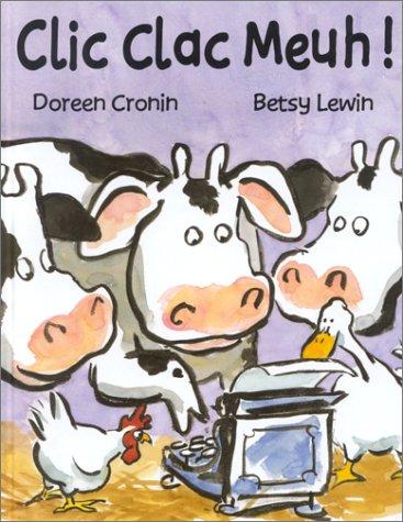 Click clack, meuuh Album – 15 septembre 2002 Betsy Lewin Mijade 2871423458 Children: Kindergarten