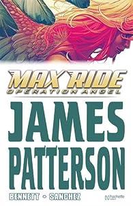 Maximum Ride, tome 1 : Opération Angel (Comics) par James Patterson