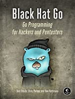 Black Hat Go: Go Programming For Hackers and Pentesters Front Cover