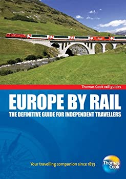 Europe by Rail: The Definitive Guide for Independent Travellers 1848483619 Book Cover