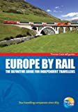 Europe by Rail: The Definitive Guide for Independent Travellers (Thomas Cook Rail Guides)