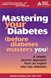Mastering Your Diabetes, Janette Kirkham, 1580401570