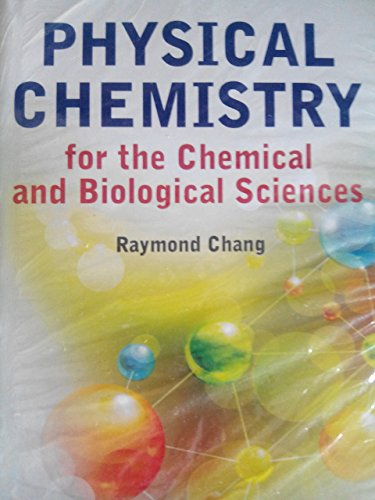 Physical Chemistry : for the Chemical and Biological Sciences