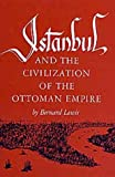 Istanbul and the Civilization of the Ottoman Empire, Lewis, Bernard, 0806110600