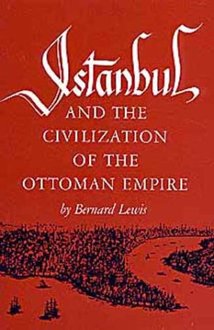 Istanbul and the Civilization of the Ottoman Empire (Centers of Civilization (Paperback))