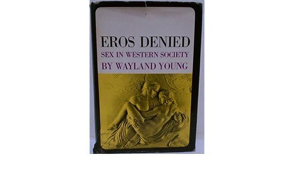 Eros denied sex in western society