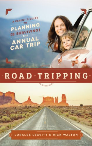 Road Tripping: A Parent's Guide to Planning and Surviving the Annual Car - For Trip Road Checklist