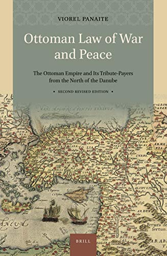 - Ottoman Law of War and Peace: The Ottoman Empire and Its Tribute-payers from the North of the Danube