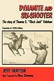 Dynamite and Six-Shooter, Jeff Burton, 0865345767