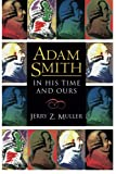 img - for Adam Smith in His Time and Ours book / textbook / text book