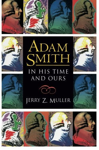 Adam Smith in His Time and Ours -