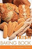 Irish Baking Book: Traditional Irish Recipes