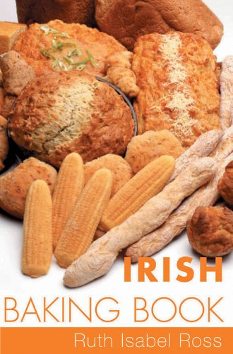Irish Baking Book: Traditional Irish Recipes by Ruth Isabel Ross