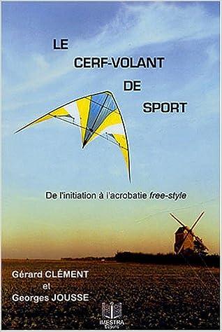 Le cerf-volant de sport : De l'initiation à l'acrobatie free-style