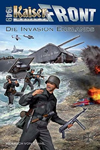Die Invasion Englands (Kaiserfront 1949)