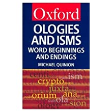 Ologies and Isms: A Dictionary of Word Beginnings and Endings