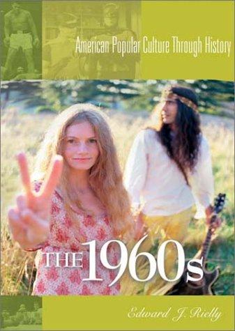 Download The 1960s: American Popular Culture Through History pdf epub